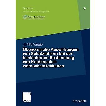 konomische Auswirkungen von Schtzfehlern bei der bankinternen Bestimmung von Kreditausfallwahrscheinlichkeiten by Pfingsten & Prof. Dr. Andreas
