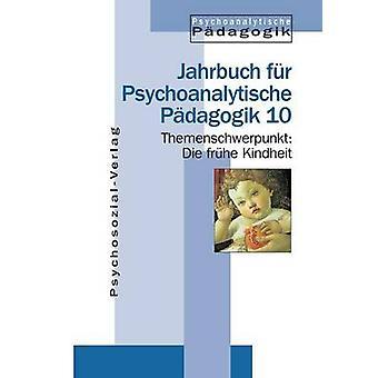 Die frhe Kindheit by Datler & Wilfried