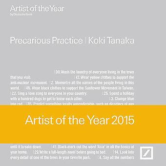 Koki Tanaka - Artist of the Year 2015 by Deutsche Bank - 9783775739931