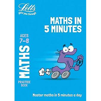 Letts Maths in 5 Minutes a Day Age 7-8 (Letts Maths in 5 Minutes a Da