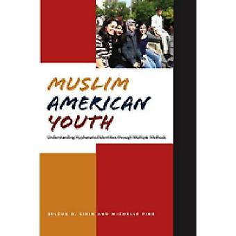 Muslim American Youth - Understanding Hyphenated Identities through Mu
