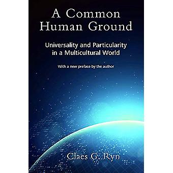 A Common Human Ground - Universality and Particularity in a Multicultu