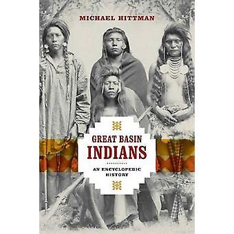 Great Basin Indians - En encyklopedisk historia av Michael Hittman - 978