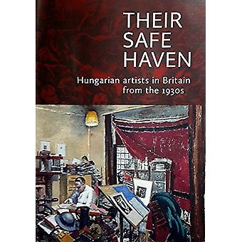 Their Safe Haven - Hungarian artists in Britain from the 1930s by Robe