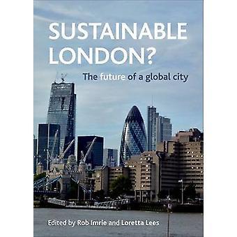 Kestävä Lontoo? - Tulevaisuus Global City Rob Imrie - 97814