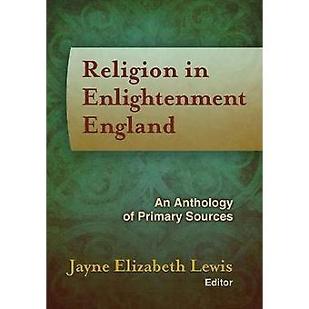 Religion in Enlightenment England - An Anthology of Primary Sources by