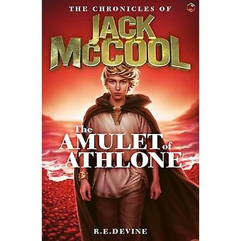 The Chronicles of Jack McCool - The Amulet of Athlone - Book 1 by R.E
