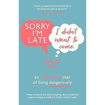 Sorry I'm Late - I Didn't Want to Come - An Introvert's Year of Living