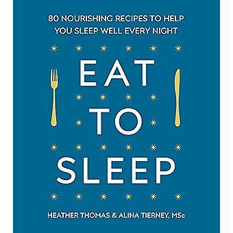 Spis til søvn - 80 nærende oppskrifter for å hjelpe deg å sove godt hvert sukk