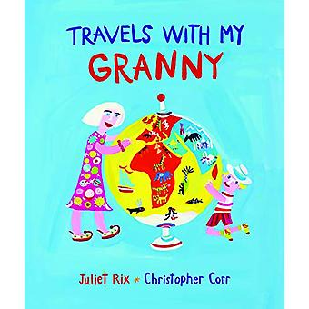 Travels With My Granny by Juliet Rix - 9781910959343 Book
