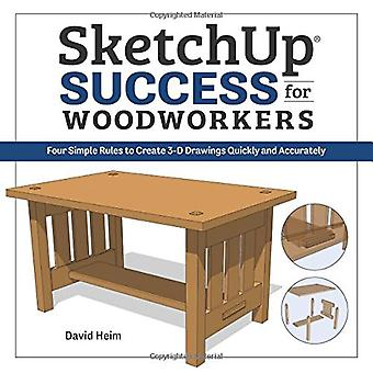 SketchUp Success for Woodworkers - Create 3D Drawings Quickly by David