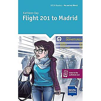 Flight 201 to Madrid - Reader + Delta Augmented by Kathleen Clay - 978