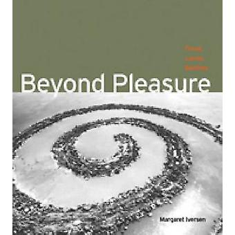 Beyond Pleasure - Freud - Lacan - Barthes by Margaret Iversen - 978027