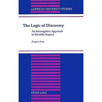 The Logic of Discovery - An Interrogative Approach to Scientific Inqui