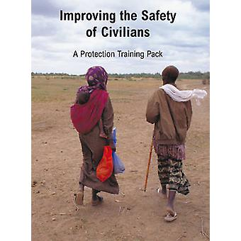 Improving the Safety of Civilians - A Protection Training Pack by Oxfa
