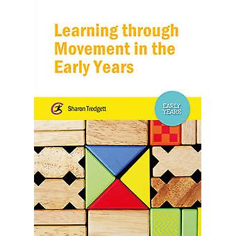 Learning Through Movement in the Early Years by Sharon Tredgett - 978