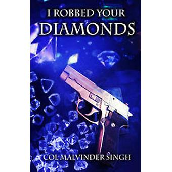 I Robbed Your Diamonds by M. S. Sandhu - 9789382792642 Book