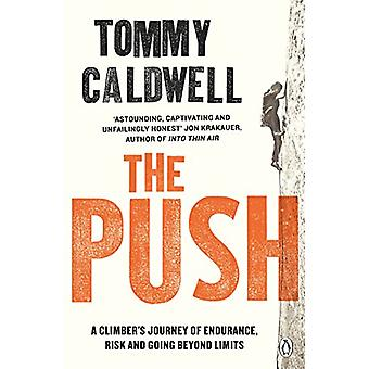 The Push - A Climber's Journey of Endurance - Risk and Going Beyond Li
