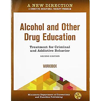 A New Direction - Alcohol and Other Drug Education Workbook - A Cogniti