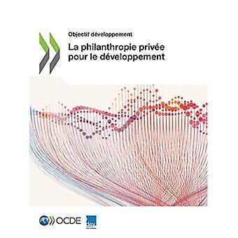 Objectif Developpement La Philanthropie Privee Pour Le Developpement