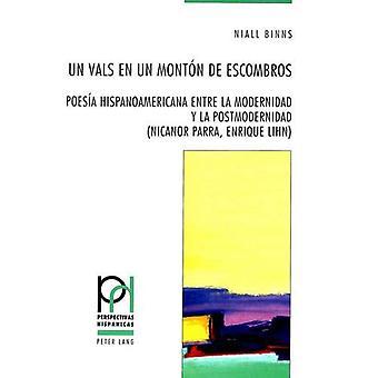 Un Vals En Un Monton de Escombros - Poesia Hispanoamericana Entre La M