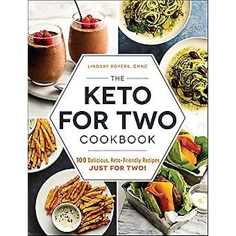 The Keto for Two Cookbook - 100 Delicious - Keto-Friendly Recipes Just