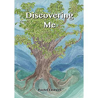 Discovering Me by Rachel Eastwell - 9781909996090 Book