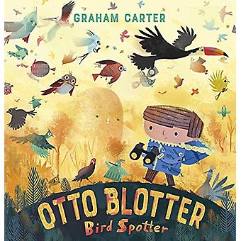 Otto Blotter - Bird Spotter by Graham Carter - 9781783448968 Book