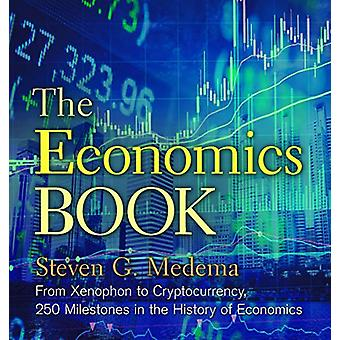 The Economics Book - From Xenophon to Cryptocurrency - 250 Milestones