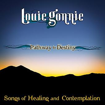 Louie Gonnie - Pathway to Destiny: Songs of Healing & Contemplati [CD] USA import