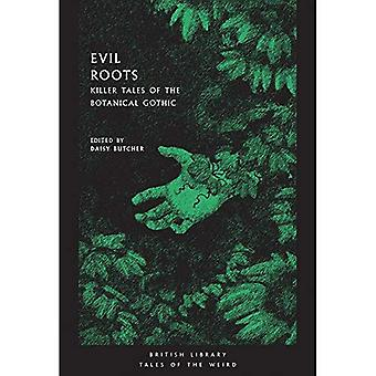 Evil Roots: Killer Tales of the Botanical Gothic (British Library Tales of the Weird)