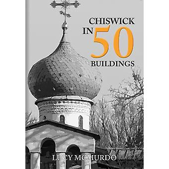 Chiswick in 50 Buildings by McMurdo & Lucy