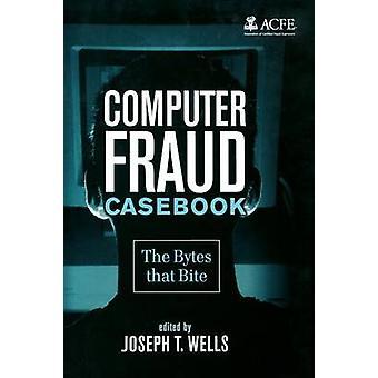 الكمبيوتر الاحتيال Casebook -- بايت أن لدغة جوزيف T. ويلز -- 978