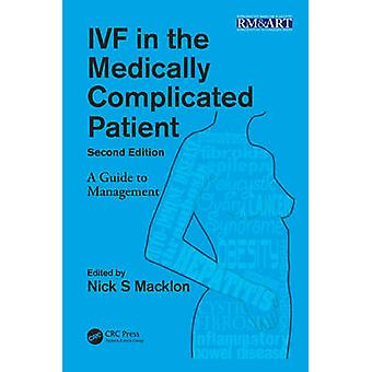 IVF in the Medically Complicated Patient - Second Edition - A Guide to