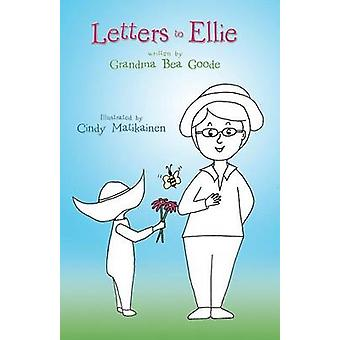 Letters to Ellie by Grandma Bea Goode - 9781491715451 Book