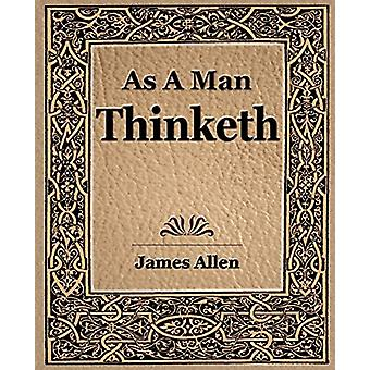 As a Man Thinketh (1908) by James Allen - 9781594621734 Book