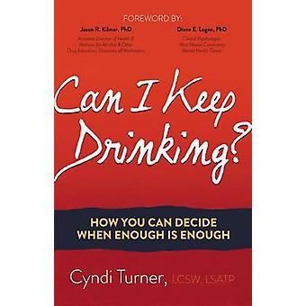 Kan jeg fortsette å drikke? - Hvordan du kan bestemme når nok er nok av Cyn