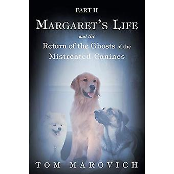 Part Two Margaret's Life and the Return of the Ghosts of the Mistreat