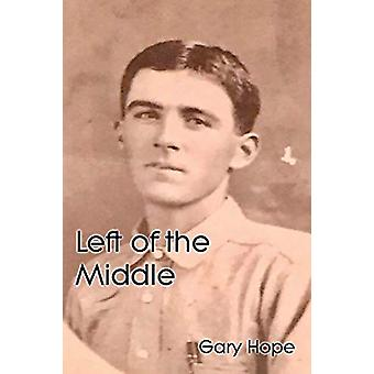 Left of the Middle by Gary Hope - 9781949756029 Book