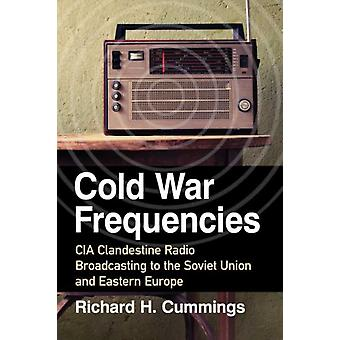 Cold War Frequencies by Richard H. Cummings