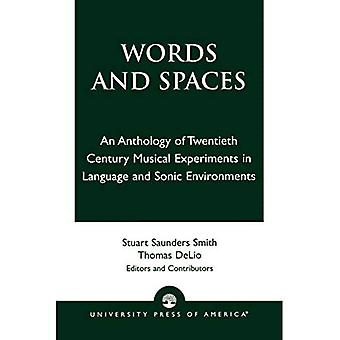 Words and Spaces: Anthology of Twentieth Century Musical Experiments in Language and Sonic Environments [Illustrated]