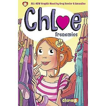 Chloe #3: Frenemies