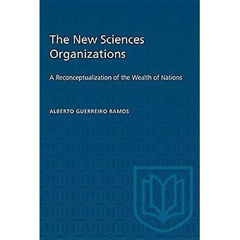 The New Science of Organizations by Alberto Guerreiro Ramos