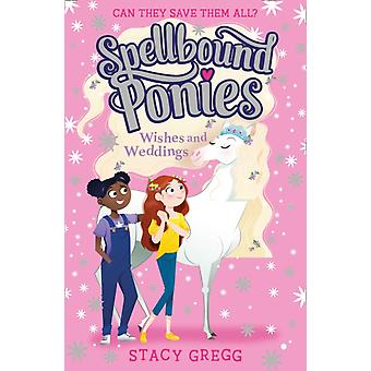 Spellbound Ponies Wishes and Weddings by Stacy Gregg