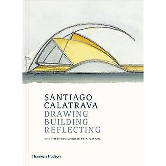 Santiago Calatrava - dessin - bâtir - reflétant par Santiago Calat