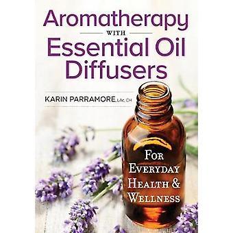 Aromatherapie met etherische olie Diffusers - voor dagelijkse gezondheid & goed
