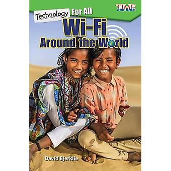 Technology for All - Wi-Fi Around the World (Level 3) by David Bjerkli