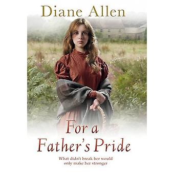 For A Father's Pride (Main Market ed) by Diane Allen - 9781447245971