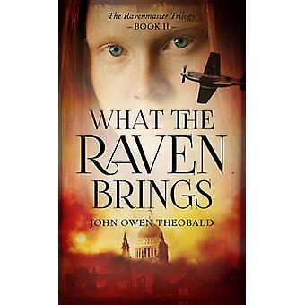 Ce que le corbeau apporte par John Owen Theobald - Book 9781784974404