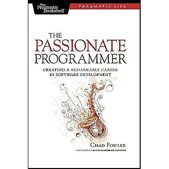 The Passionate Programmer - Creating a Remarkable Career in Software D